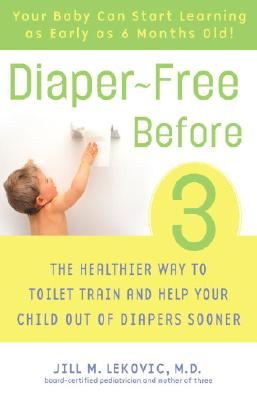 Diaper-free Before 3 By Lekovic, Jill M.