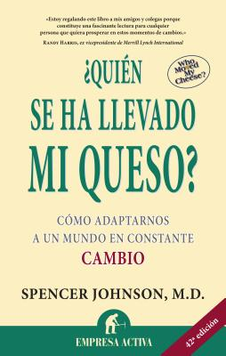 Quien Se Ha Llevado Mi Queso / Who Moved My Cheese? By Johnson, Spencer